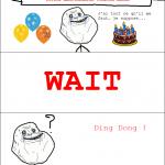L'anniversaire à Forever Alone