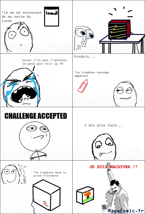 Appelle-moi MacGyver... - Challenge accepted - Rage Comics ...