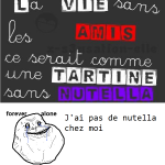 Forever Alone et le Nutella