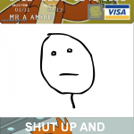 Shut up and take my Visa!