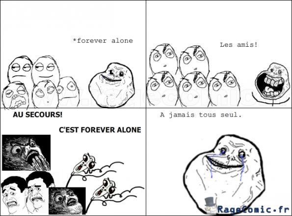 Forever Alone et vraiment Forever Alone