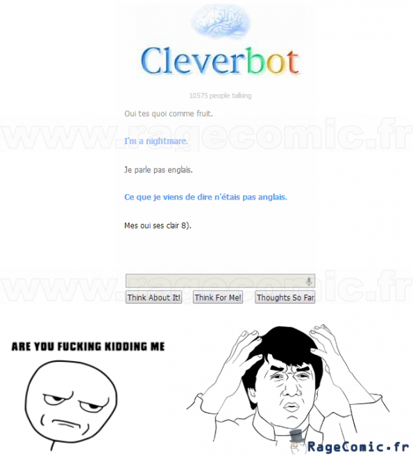 cleverbot....are you fucking kidding me ?