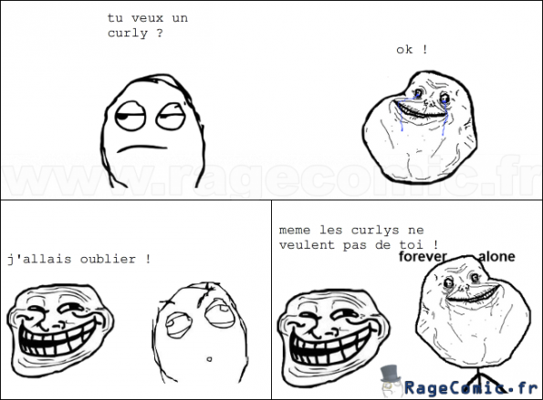les curlys vs forever alone !