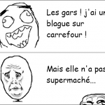 La blague sur carrefour..