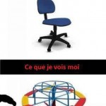 Une chaise ?