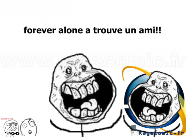 forever alone.not alone?