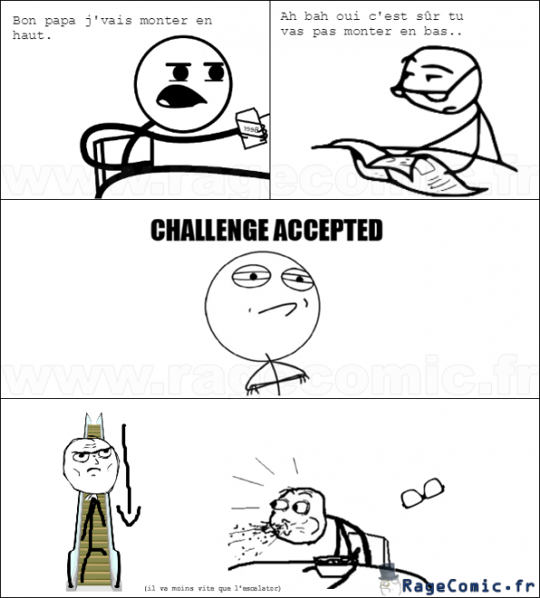 Monter en bas - Challenge accepted - Rage Comics Francais ...